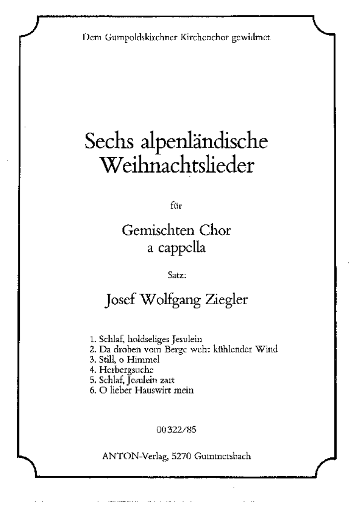 Alpenländische Weihnachtslieder Noten.Sechs Alpenländische Weihnachtslieder G Ziegler Josef W